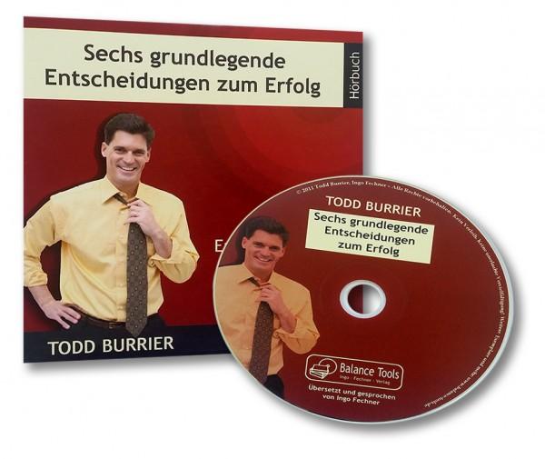 Sechs grundlegende Entscheidungen zum Erfolg [CD]